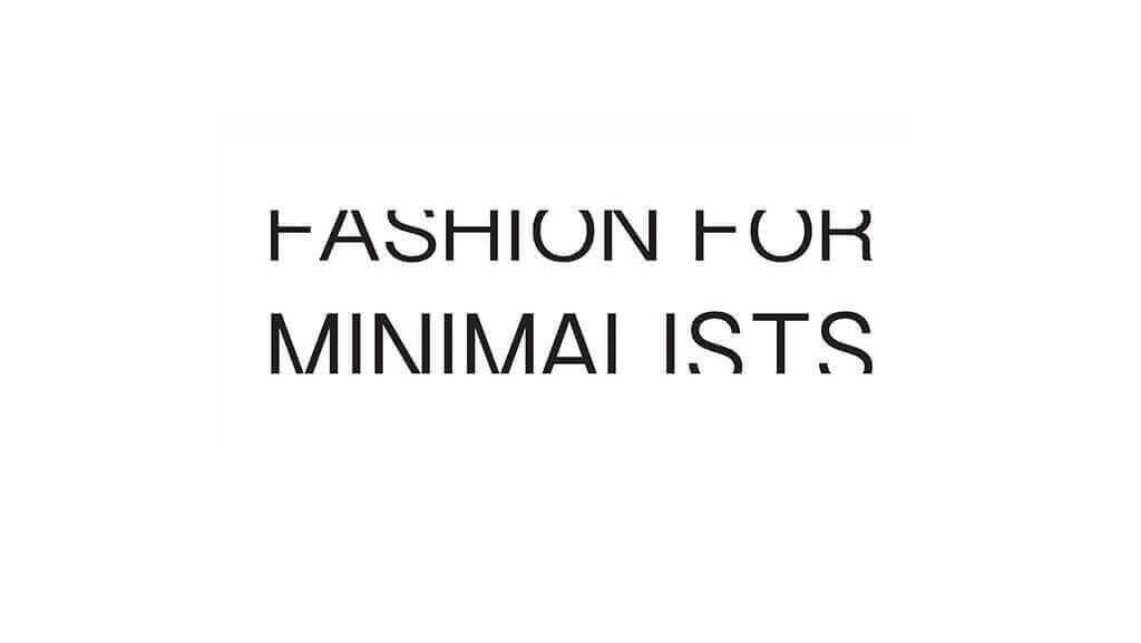 Fashion for Minimalists